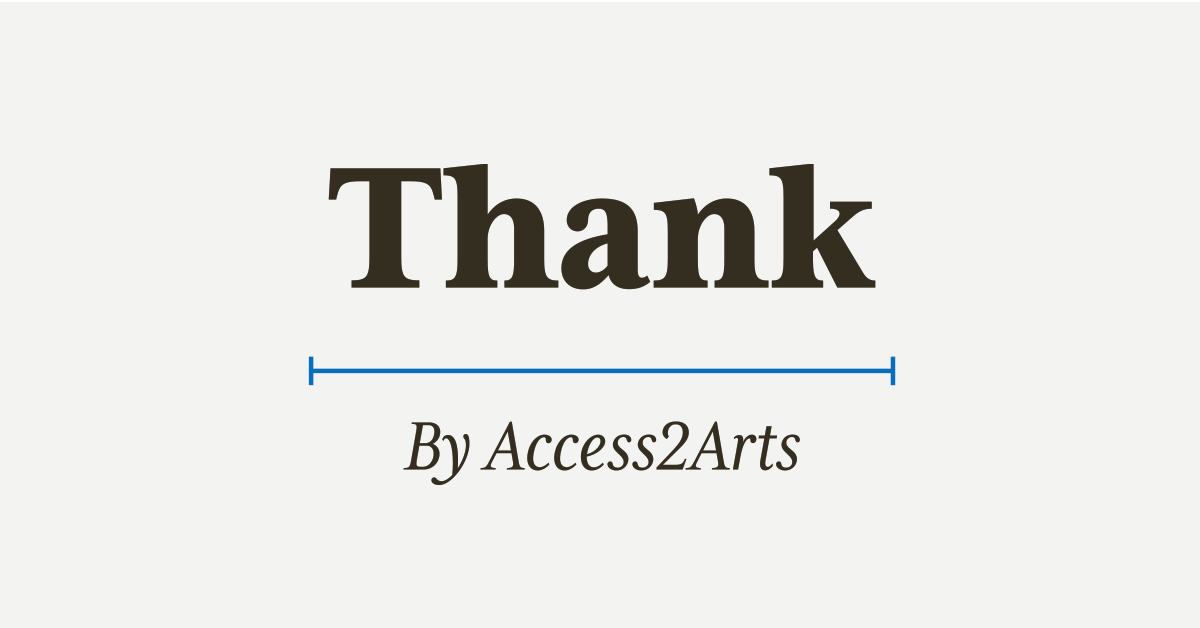 'THANK' underlined in light blue with 'by Access2Arts' written underneath the line.